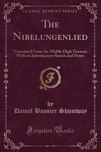 The Nibelungenlied av Daniel Bussier Shumway (Häftad)