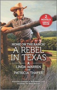 Home on the Ranch: A Rebel in Texas (pocket)