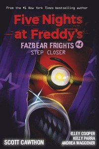 Step Closer (Five Nights at Freddy's: Fazbear Frights #4) (häftad)