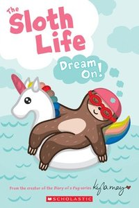 Sloth Life: Dream On! (häftad)
