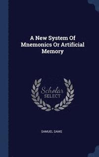 A New System of Mnemonics or Artificial Memory (inbunden)