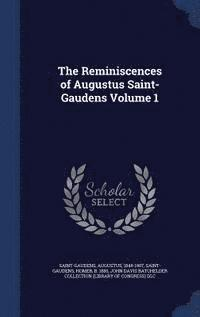 The Reminiscences of Augustus Saint-Gaudens; Volume 1 (inbunden)