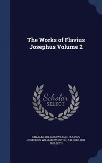 The Works of Flavius Josephus Volume 2 (inbunden)