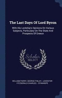 The Last Days of Lord Byron (inbunden)