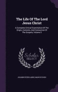 The Life of the Lord Jesus Christ (inbunden)