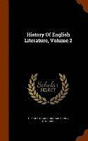 History of English Literature, Volume 2 (inbunden)