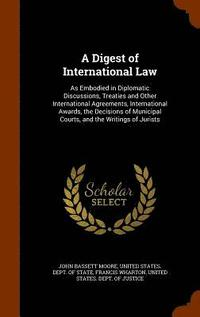 A Digest of International Law (inbunden)