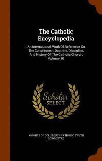 The Catholic Encyclopedia - Knights Of Columbus Catholic Truth Comm ... 4fa75dd3cc