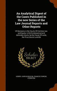 An Analytical Digest of the Cases Published in the New Series of the Law Journal Reports and Other Reports (inbunden)