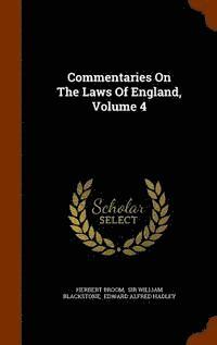 Commentaries on the Laws of England, Volume 4 (inbunden)