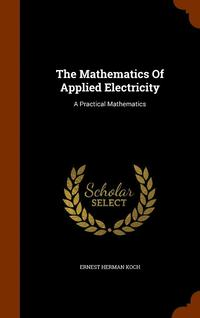 The Mathematics of Applied Electricity (inbunden)