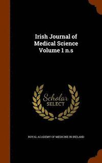 Irish Journal of Medical Science Volume 1 N.S (inbunden)