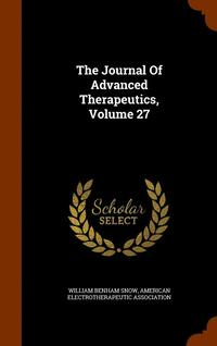 The Journal of Advanced Therapeutics, Volume 27 (inbunden)