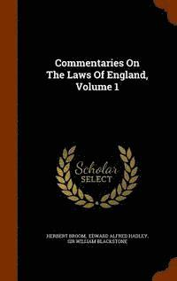 Commentaries on the Laws of England, Volume 1 (inbunden)