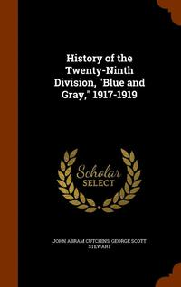 History of the Twenty-Ninth Division, Blue and Gray, 1917-1919 (inbunden)