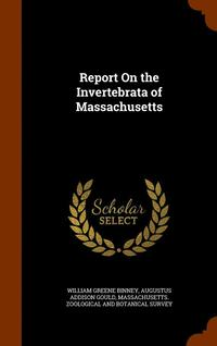 Report on the Invertebrata of Massachusetts (inbunden)