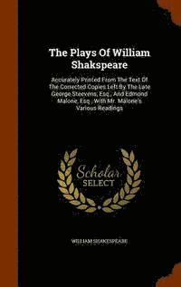 The Plays of William Shakspeare (inbunden)