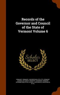 Records of the Governor and Council of the State of Vermont Volume 6 (inbunden)