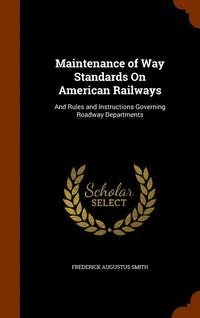 Maintenance of Way Standards on American Railways (inbunden)