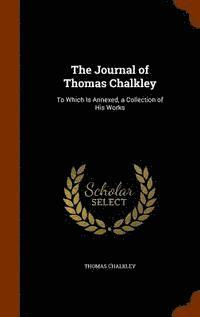 The Journal of Thomas Chalkley (inbunden)