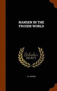Nansen in the Frozen World (inbunden)