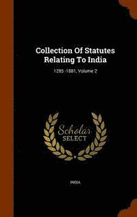 Collection of Statutes Relating to India (inbunden)