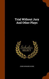 Trial Without Jury and Other Plays (inbunden)