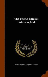 The Life of Samuel Johnson, LL.D (inbunden)