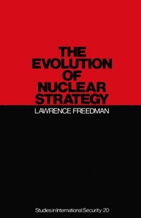 Evolution of Nuclear Strategy (e-bok)