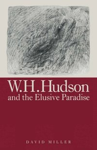 W.H.Hudson And The Elusive Paradise (e-bok)