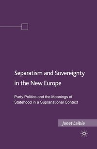 Separatism and Sovereignty in the New Europe (häftad)