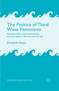 The Politics of Third Wave Feminisms (häftad)