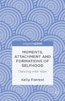 Moments, Attachment and Formations of Selfhood (häftad)