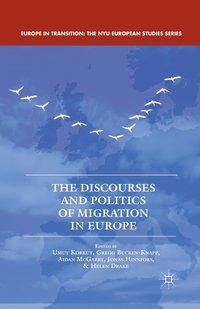 The Discourses and Politics of Migration in Europe (häftad)