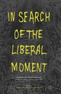 In Search of the Liberal Moment (häftad)
