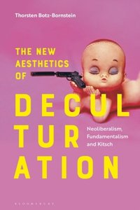 New Aesthetics of Deculturation (e-bok)