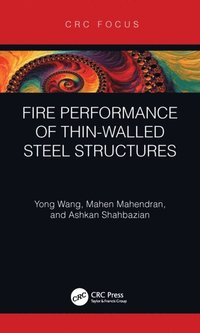 Fire Performance of Thin-Walled Steel Structures (e-bok)