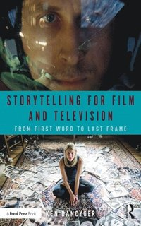 Storytelling for Film and Television (e-bok)
