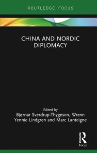 China and Nordic Diplomacy (e-bok)