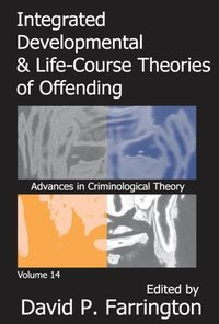 Integrated Developmental and Life-course Theories of Offending (e-bok)