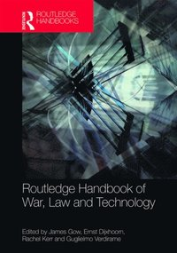 Routledge Handbook of War, Law and Technology (e-bok)