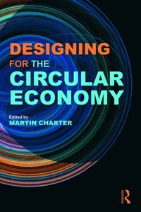 Designing for the Circular Economy (e-bok)