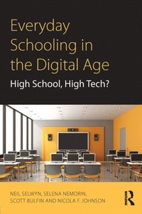 Everyday Schooling in the Digital Age (e-bok)