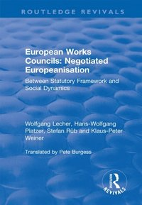 European Works Councils: Negotiated Europeanisation (e-bok)