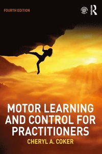 Motor Learning and Control for Practitioners (e-bok)