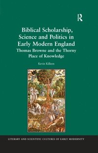 Biblical Scholarship, Science and Politics in Early Modern England (e-bok)