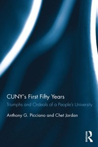 CUNY's First Fifty Years (e-bok)