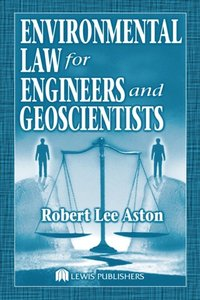 Environmental Law for Engineers and Geoscientists (e-bok)