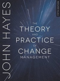 The Theory and Practice of Change Management (häftad)
