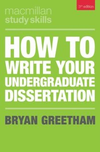 How to Write Your Undergraduate Dissertation (e-bok)